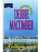 A boldogság receptje - Debbie Macomber