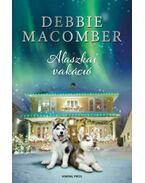 Alaszkai vakáció - Debbie Macomber