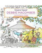 Gyere haza! - Színezőkönyv felnőtteknek - Debbie Macomber