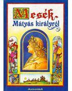 Mesék Mátyás királyról - Décsi Imre