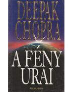 A fény urai - Deepak Chopra
