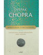 Spirituális útmutatások - Deepak Chopra