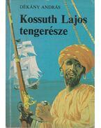 Kossuth Lajos tengerésze - Dékány András