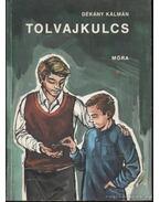 Tolvajkulcs - Dékány Kálmán