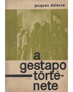 A Gestapo története - Delarue, Jacques