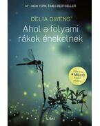 Ahol a folyami rákok énekelnek - Delia Owens