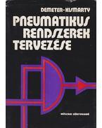 Pneumatikus rendszerek tervezése - Demeter György, Kismarty Loránd dr.