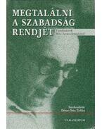 Megtalálni a szabadság rendjét - Dénes Iván Zoltán