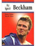 Az igazi Beckham - Dénes Tamás, Mácsik Viktor