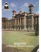 Budapest - A Néprajzi Múzeum épülete - Dercsényi Balázs