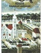 Kőszeg - Középkori védművek - Dercsényi Balázs