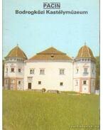 Pácin - Bodrogközi Kastéymúzeum - Dercsényi Balázs