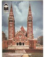 Szeged - Fogadalmi templom - Dercsényi Balázs