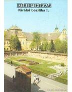 Székesfehérvár - Királyi bazilika I. - Dercsényi Balázs