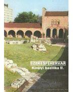 Székesfehérvár - Királyi bazilika II. - Dercsényi Balázs