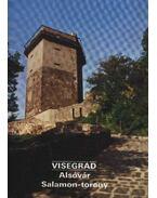 Visegrád - Alsóvár Salamon-torony - Dercsényi Balázs