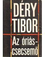 Az óriáscsecsemő - Déry Tibor