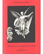 Róma vágya, Germánia dühe és a szerelem - Désaknai Mária