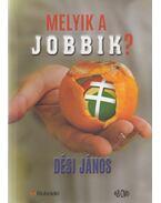 Melyik a Jobbik? (dedikált) - Dési János