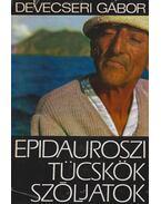 Epidauroszi tücskök, szóljatok (dedikált) - Devecseri Gábor