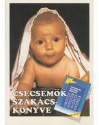 Csecsemők szakácskönyve - Devics Józsefné
