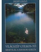 Világszép Gyilkos-tó - Dezső László