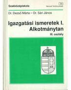 Igazgatási ismeretek I. Alkotmánytan - Dezső Márta, Sári János