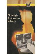 A rágógumis kishölgy - Diable, Christopher