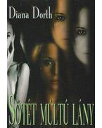 Sötét múltú lány - Diana Dorth