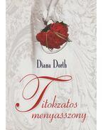 Titokzatos menyasszony - Diana Dorth