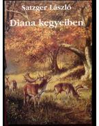 Diana kegyeiben - Satzger László