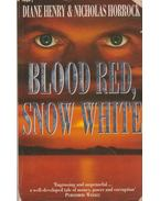 Blood red, snow white - Diane Henry, Nicholas Horrock