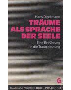Träume als Sprache der Seele - Dieckmann, Hans