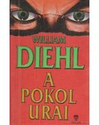 A pokol urai - Diehl, William