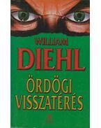Ördögi visszatérés - Diehl, William