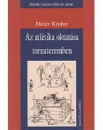 Az atlétika oktatása tornateremben - Dieter Kruber