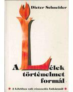 A lélek történelmet formál - Dieter Schneider
