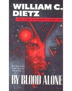 By Blood Alone - Dietz, William C.