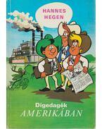 Digedagék Amerikában - Hegen, Hannes
