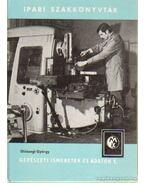 Gépészeti ismeretek és adatok I-II. kötet - Diószegi György