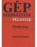 Gépszerkezetek - Diószegi György
