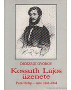 Kossuth Lajos üzenete - Diószegi György