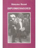 Diplomatanegyed - Bányász Rezső