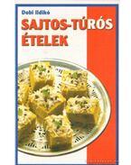 Sajtos-túrós ételek - Dobi Ildikó