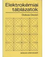 Elektrokémiai táblázatok - Dobos Dezső