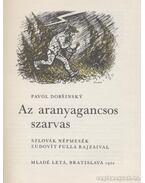 Az aranyagancsos szarvas - Dobsinsky, Pavol