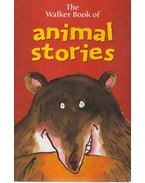The Walker Book of animal stories - DOHERTY, BERLIE, Vivian French, Michael Rosen, Joan Smith, Dick King-Smith, Jan Mark