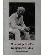 Könyörtelen idők - Domahidy Miklós