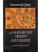 A magyar nép díszítőművészete II. kötet - Domanovszky György