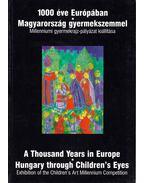 1000 éve Európában - Magyarország gyermekszemmel - Dombyné Szántó Melánia (összeáll.), Juhász Gábor, Kerékgyártó István